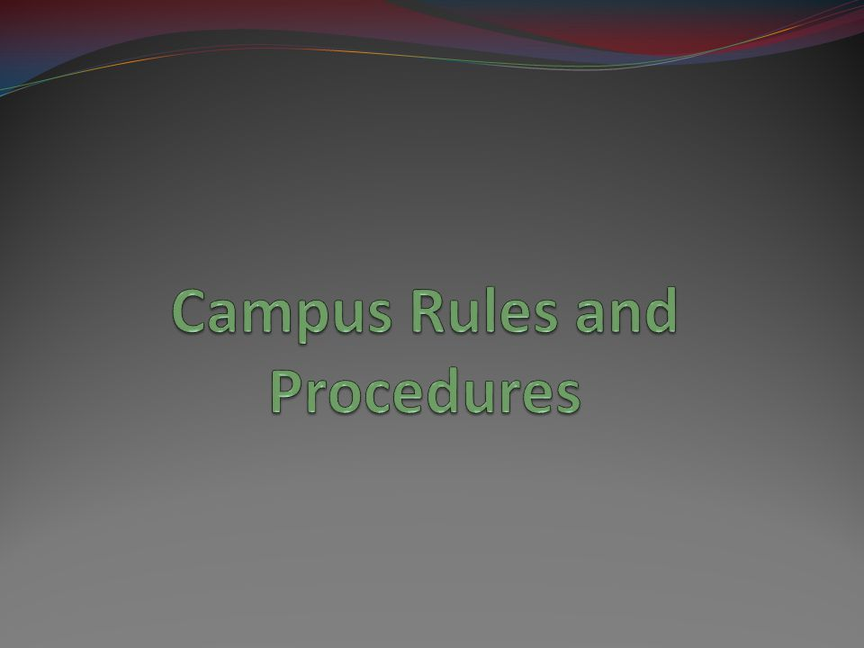 Campus Rules and Procedures