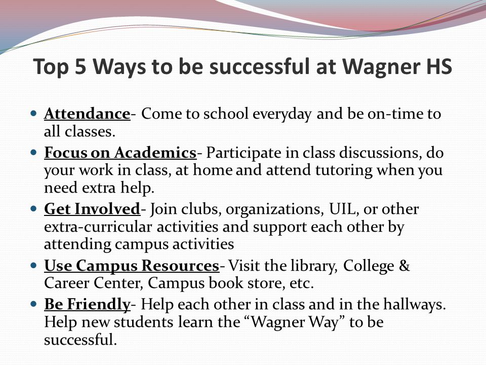 Top 5 Ways to be successful at Wagner HS
