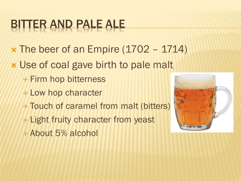 Bitter and Pale Ale The beer of an Empire (1702 – 1714)