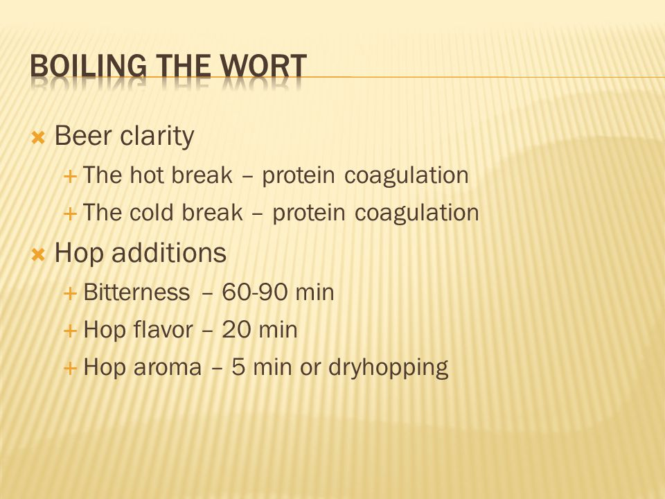 Boiling the wort Beer clarity Hop additions