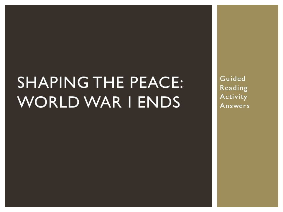 Shaping the Peace: World War I ends