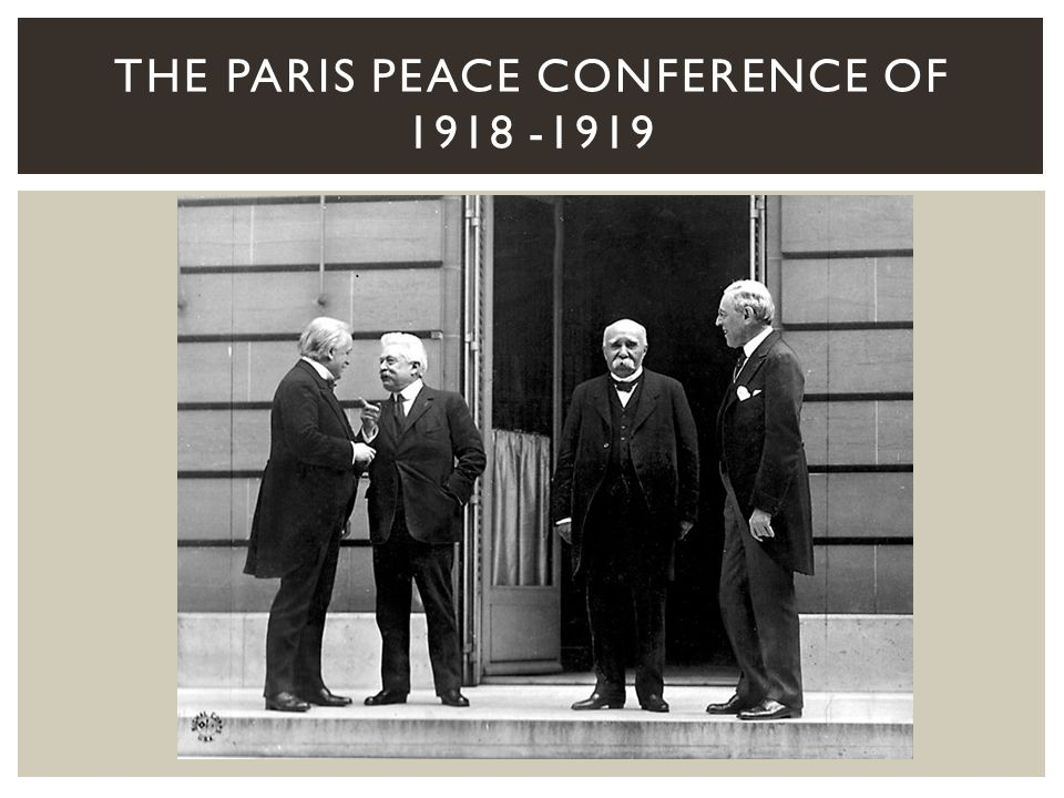 The Paris Peace Conference of 1918 -1919