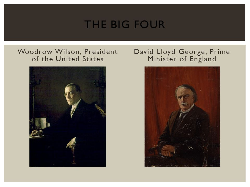 The big four Woodrow Wilson, President of the United States