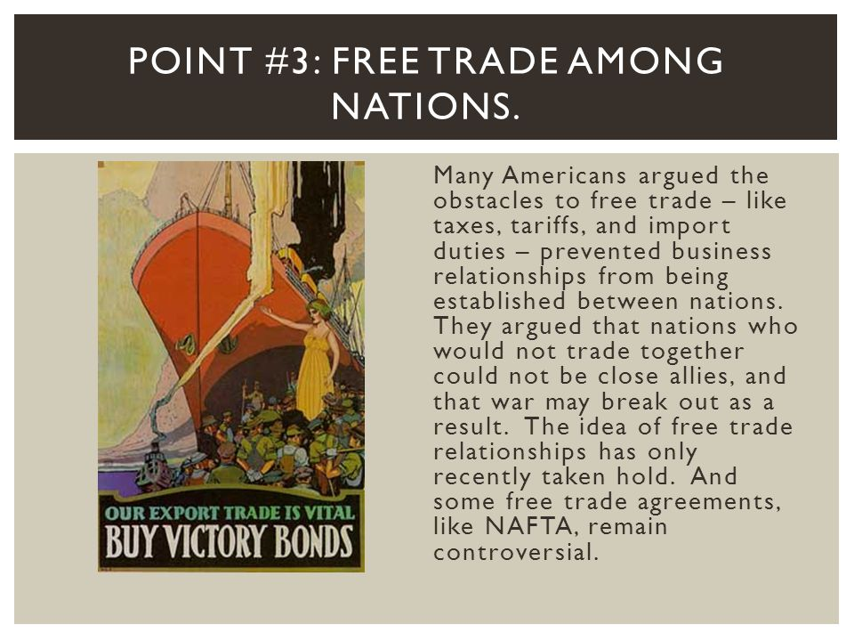 Point #3: Free Trade among nations.