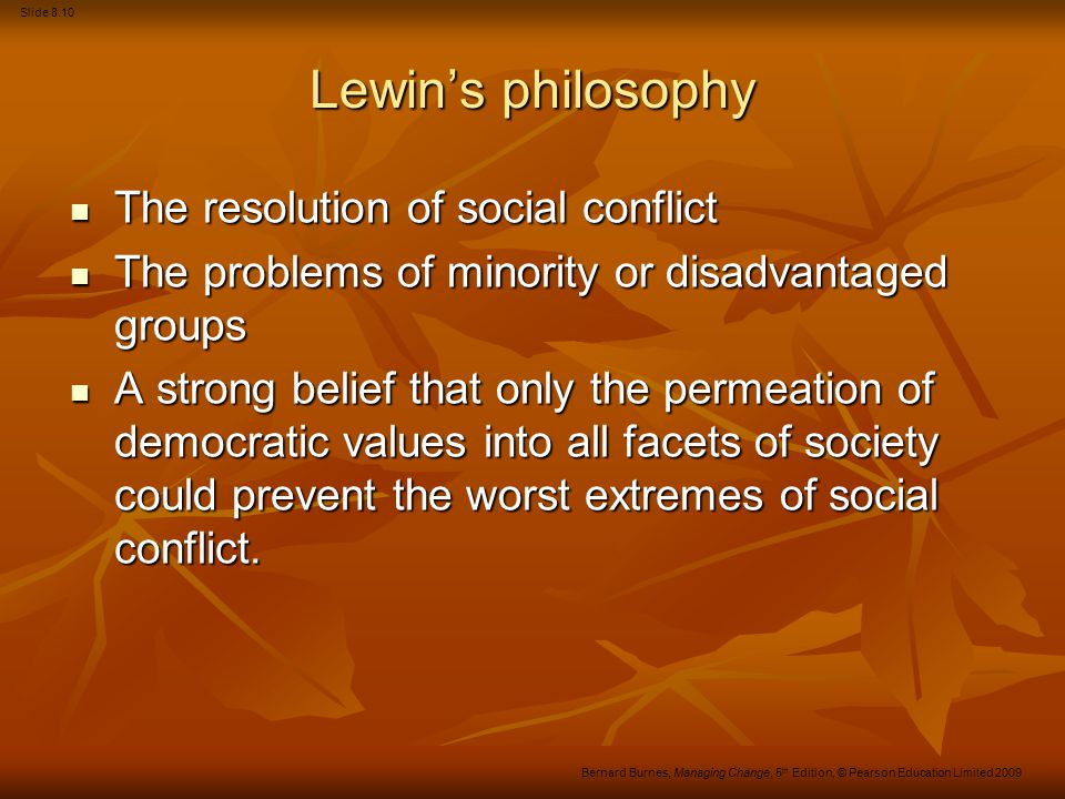 Lewin's philosophy The resolution of social conflict