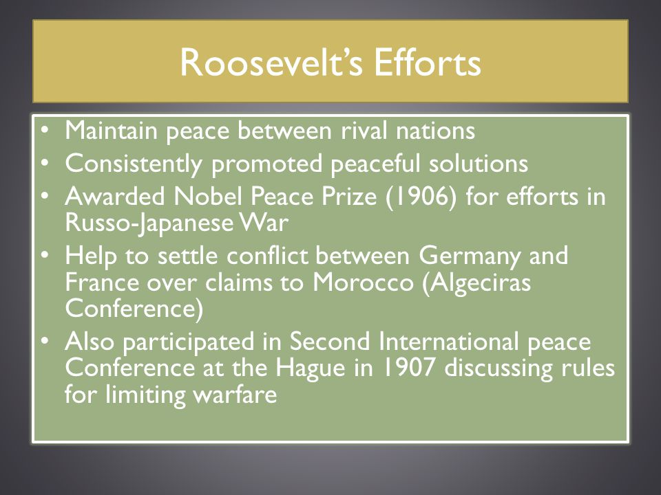Roosevelt's Efforts Maintain peace between rival nations