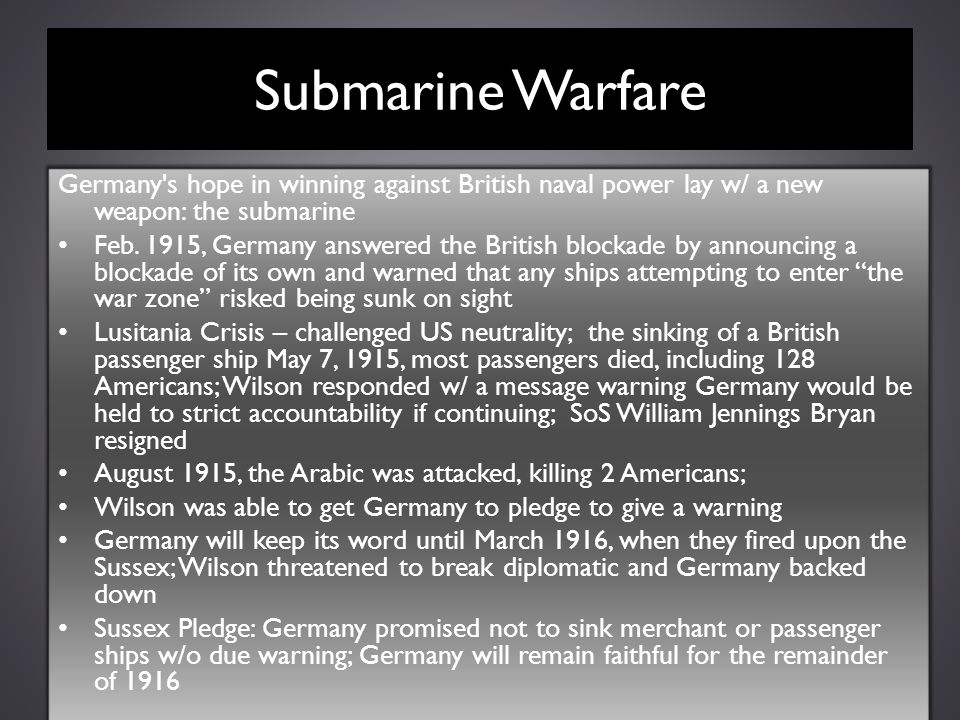 Submarine Warfare Germany s hope in winning against British naval power lay w/ a new weapon: the submarine.