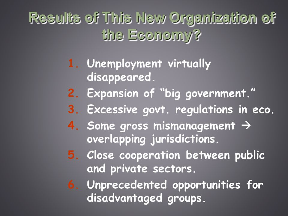 Results of This New Organization of the Economy