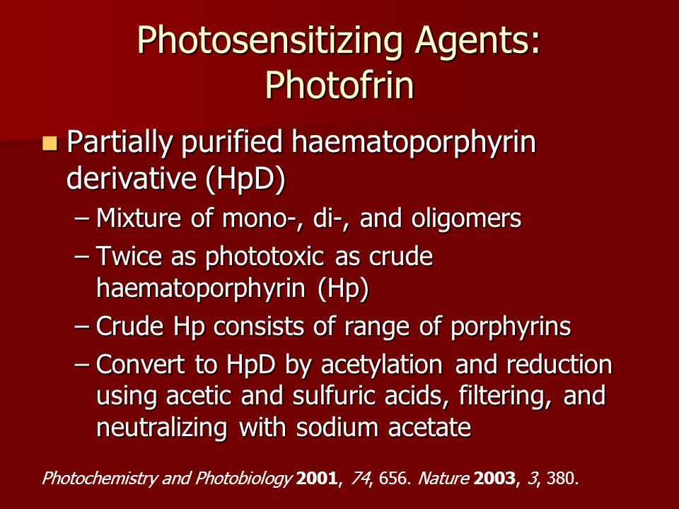 Photosensitizing Agents: Photofrin