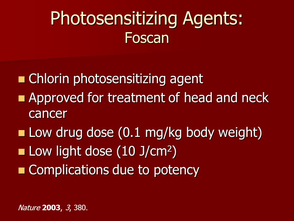 Photosensitizing Agents: Foscan