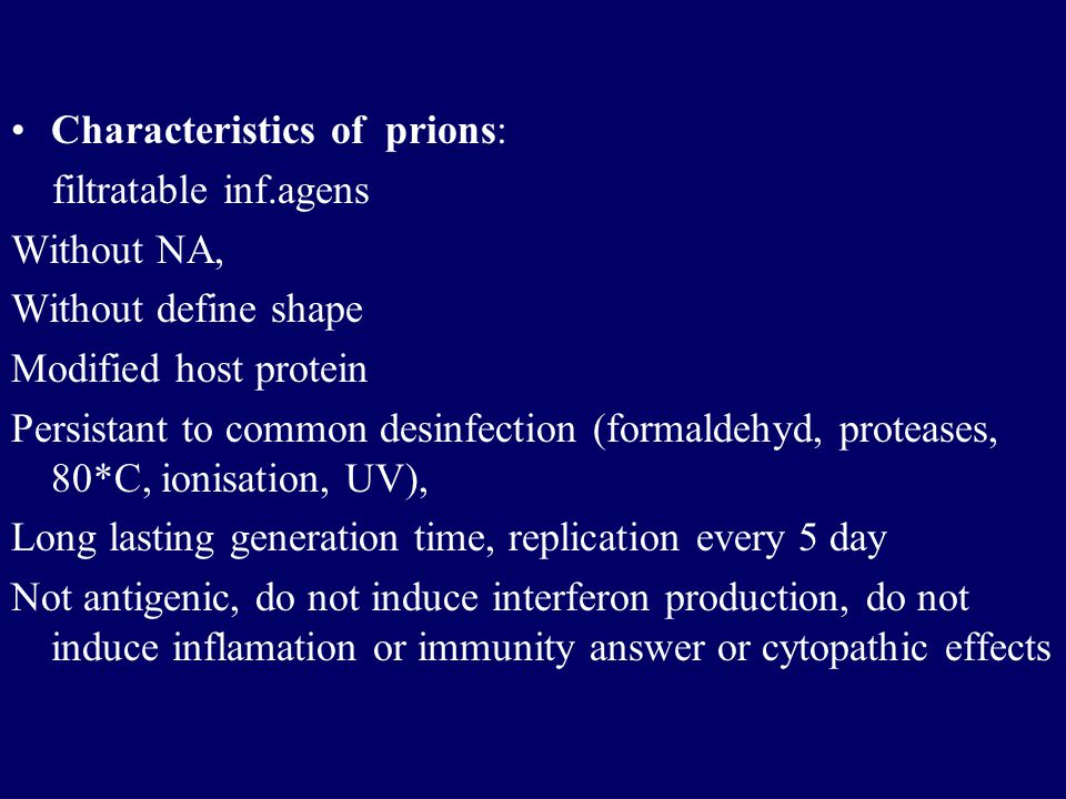 Characteristics of prions: