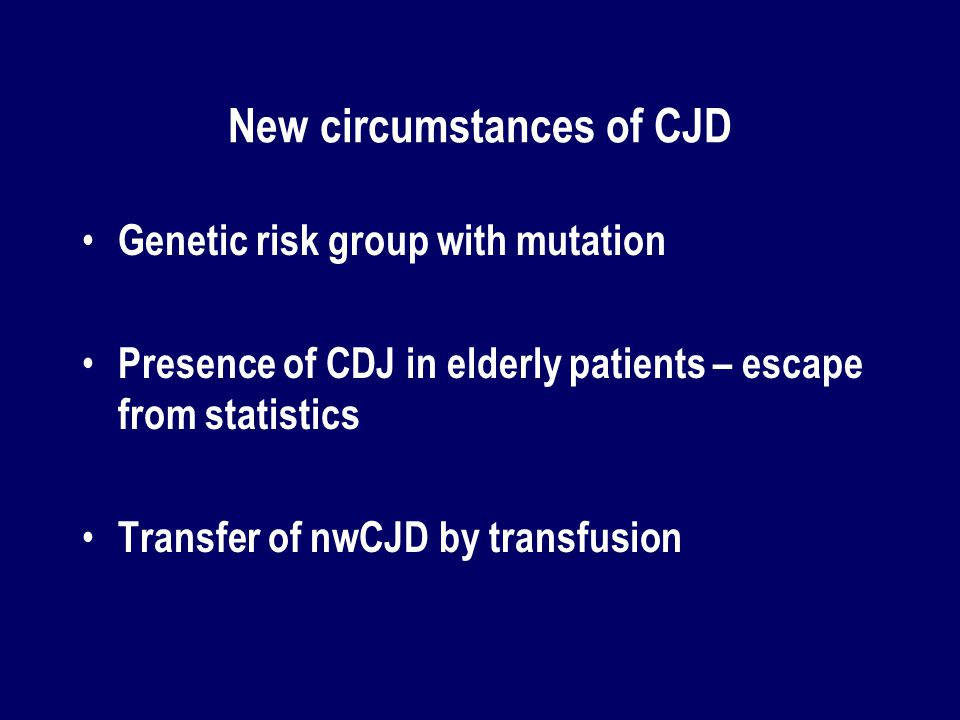 New circumstances of CJD