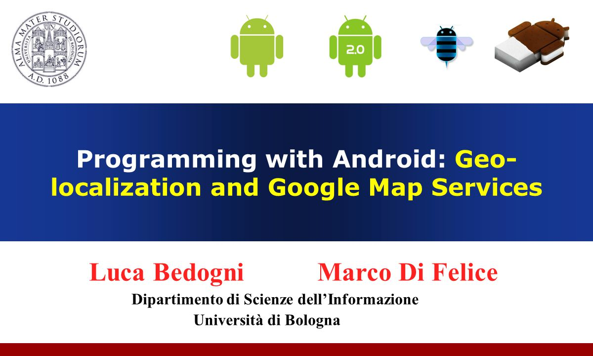 Programming with Android: Geo-localization and Google Map Services