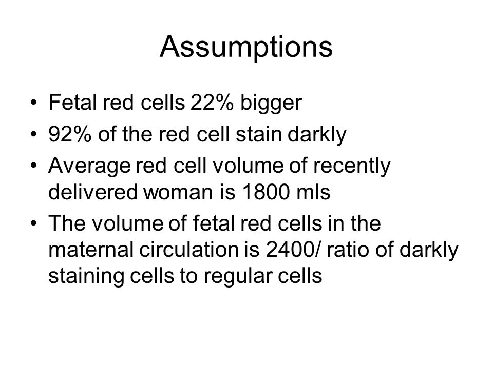 Assumptions Fetal red cells 22% bigger