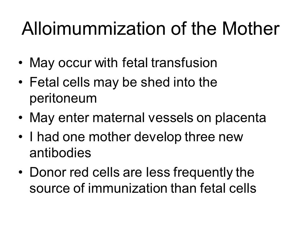 Alloimummization of the Mother