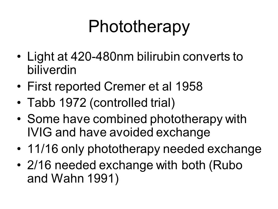 Phototherapy Light at 420-480nm bilirubin converts to biliverdin