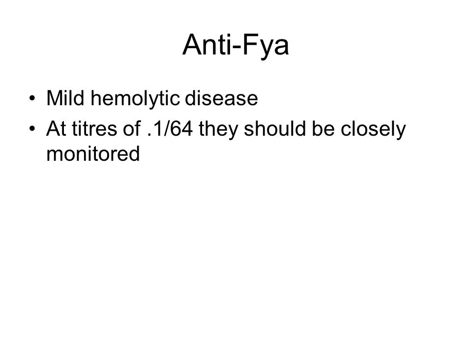 Anti-Fya Mild hemolytic disease