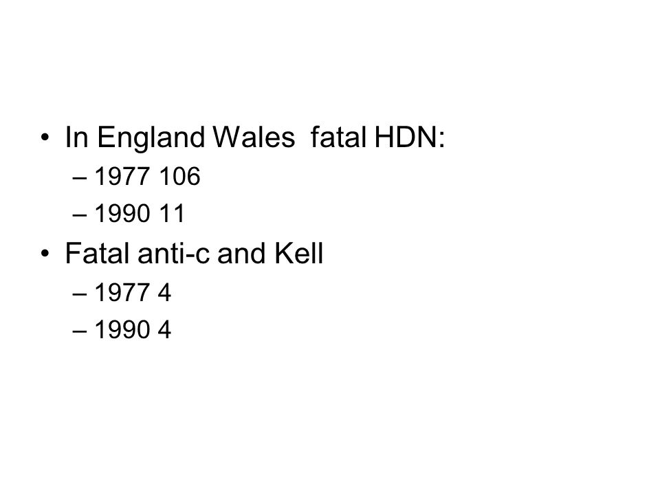 In England Wales fatal HDN: