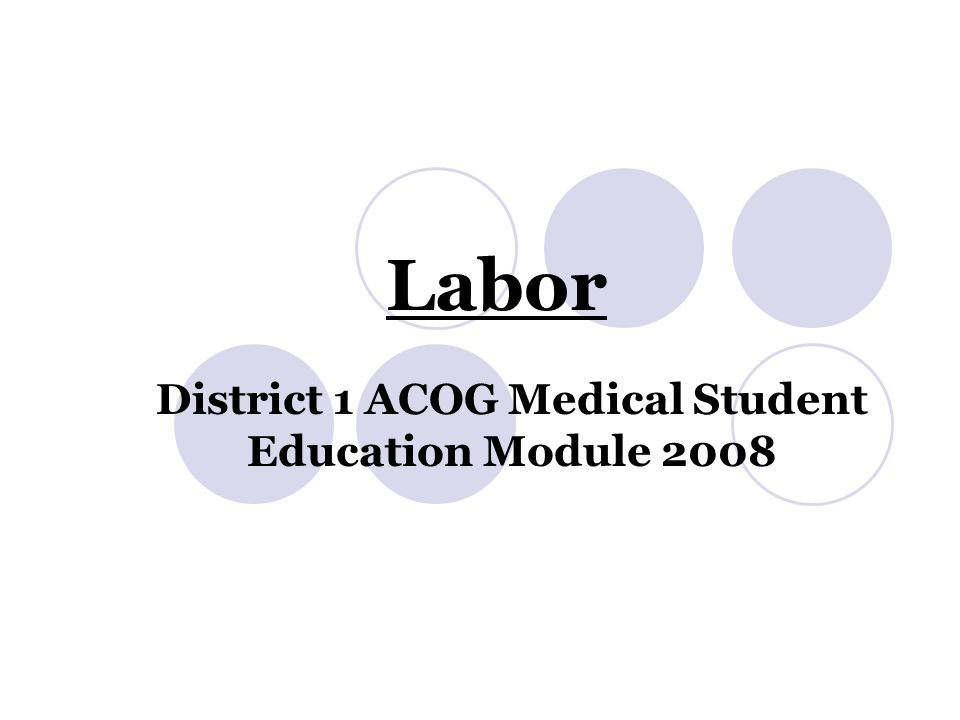 District 1 ACOG Medical Student Education Module 2008