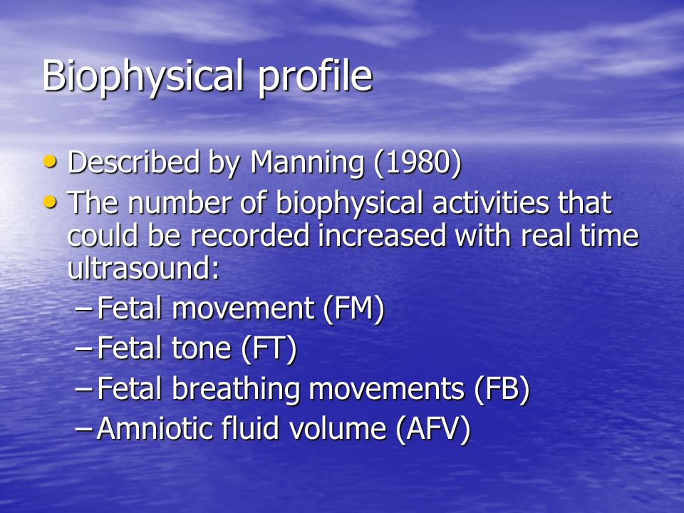 Biophysical profile Described by Manning (1980)