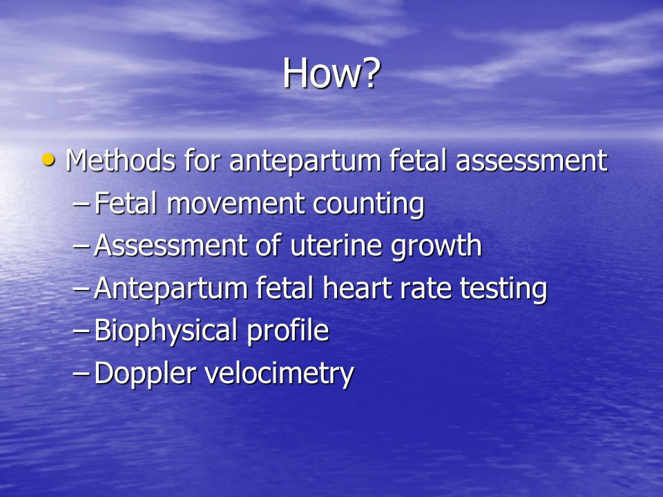 How Methods for antepartum fetal assessment Fetal movement counting