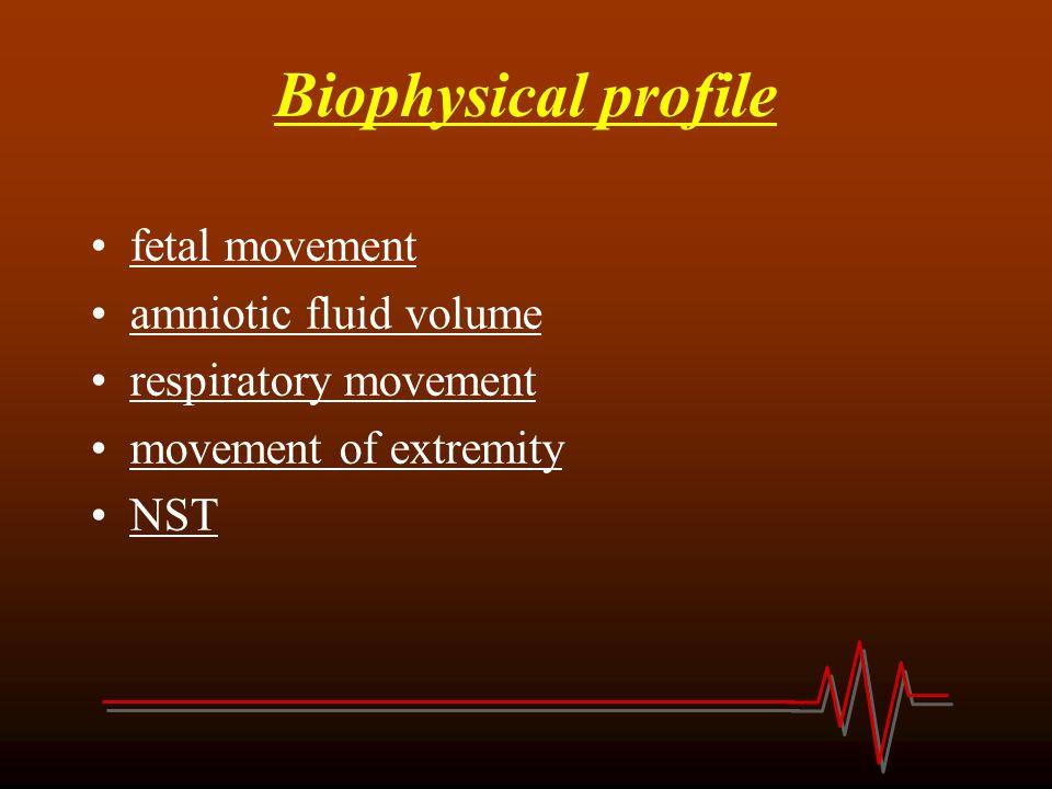 Biophysical profile fetal movement amniotic fluid volume