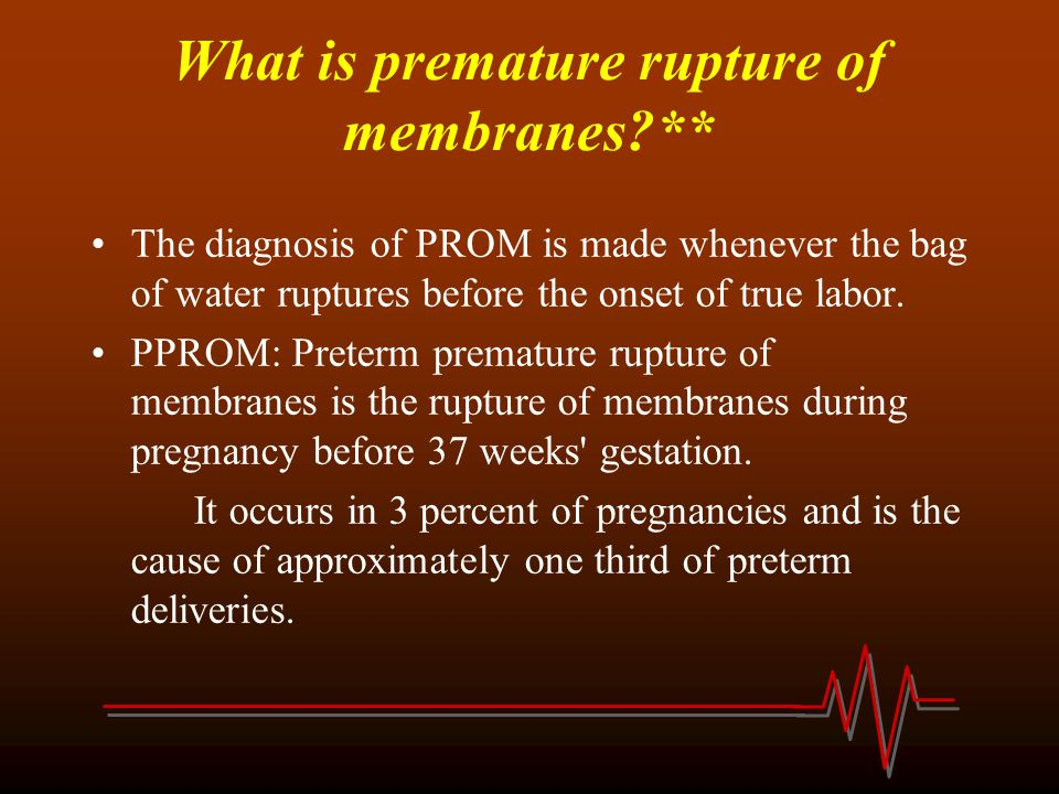 What is premature rupture of membranes **