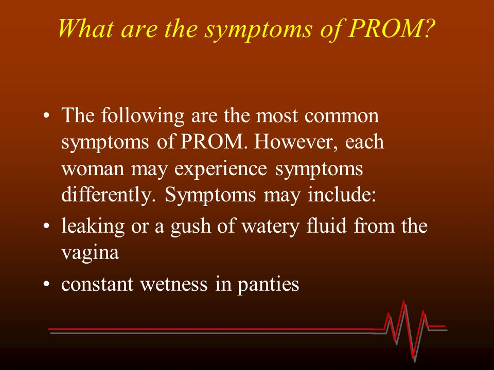 What are the symptoms of PROM