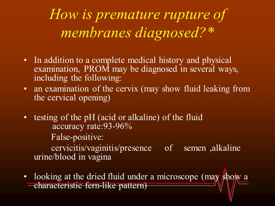 How is premature rupture of membranes diagnosed *