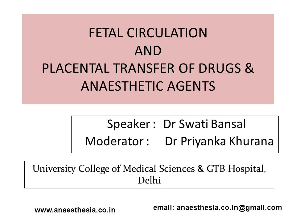FETAL CIRCULATION AND PLACENTAL TRANSFER OF DRUGS & ANAESTHETIC AGENTS