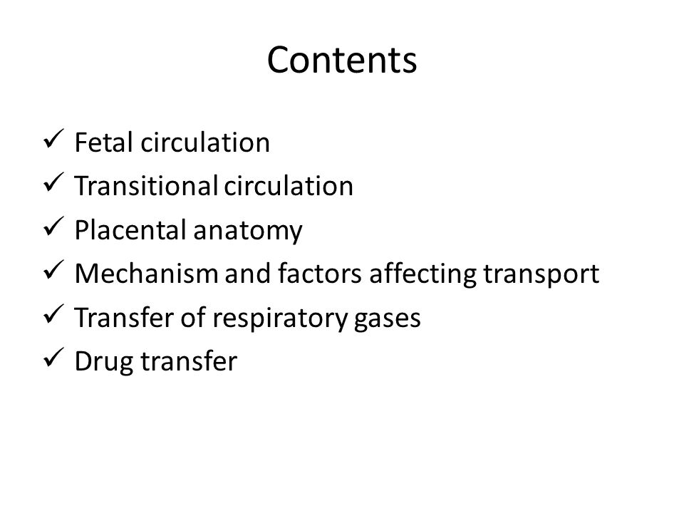 Contents Fetal circulation Transitional circulation Placental anatomy