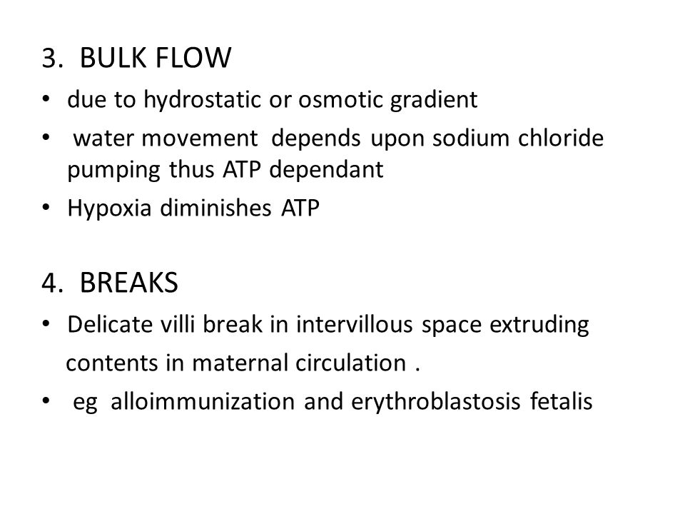 3. BULK FLOW 4. BREAKS due to hydrostatic or osmotic gradient