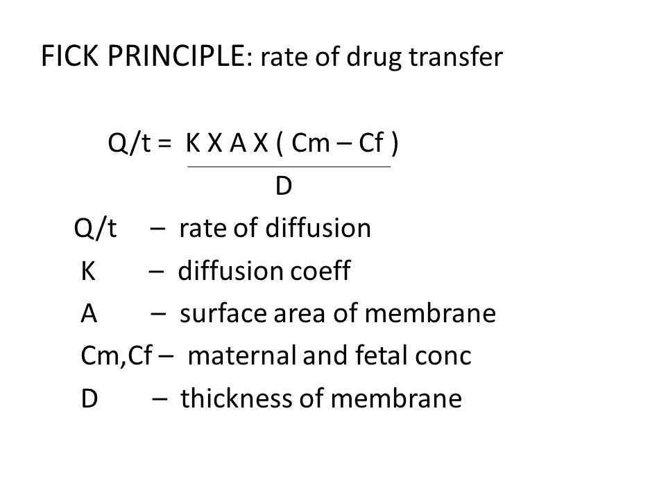 FICK PRINCIPLE: rate of drug transfer