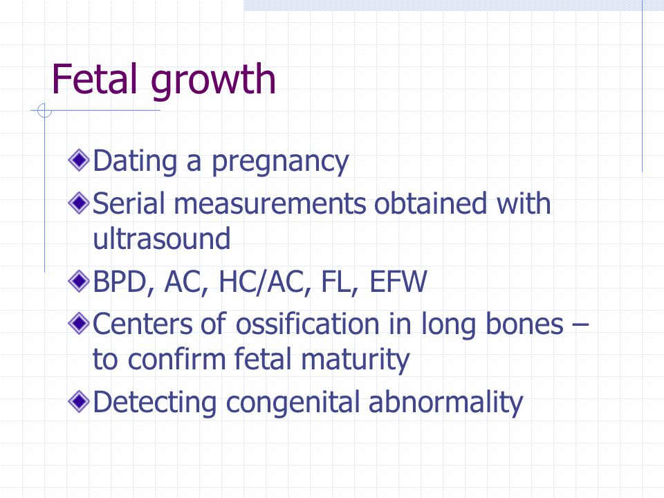 Fetal growth Dating a pregnancy