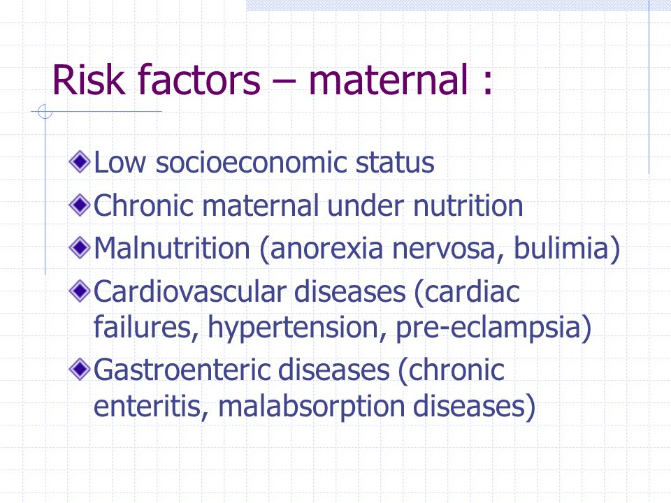 Risk factors – maternal :