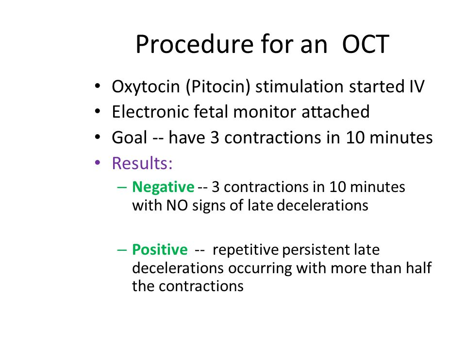 Procedure for an OCT Oxytocin (Pitocin) stimulation started IV