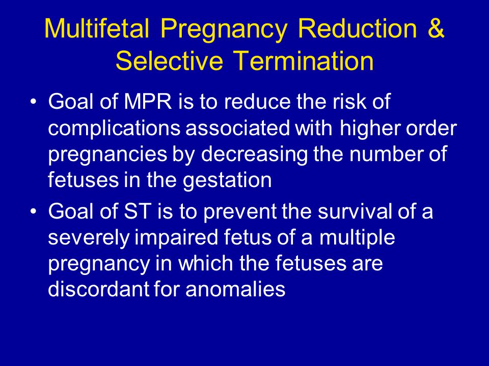 Multifetal Pregnancy Reduction & Selective Termination