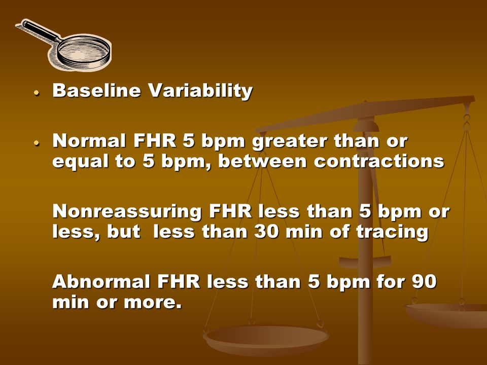 Baseline Variability Normal FHR 5 bpm greater than or equal to 5 bpm, between contractions.