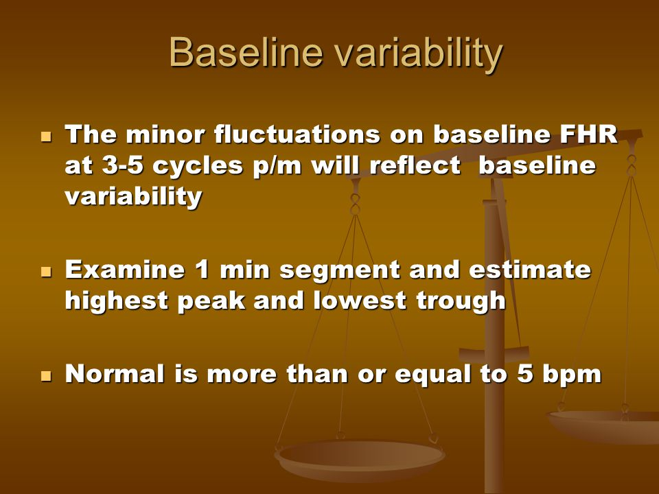Baseline variability The minor fluctuations on baseline FHR at 3-5 cycles p/m will reflect baseline variability.