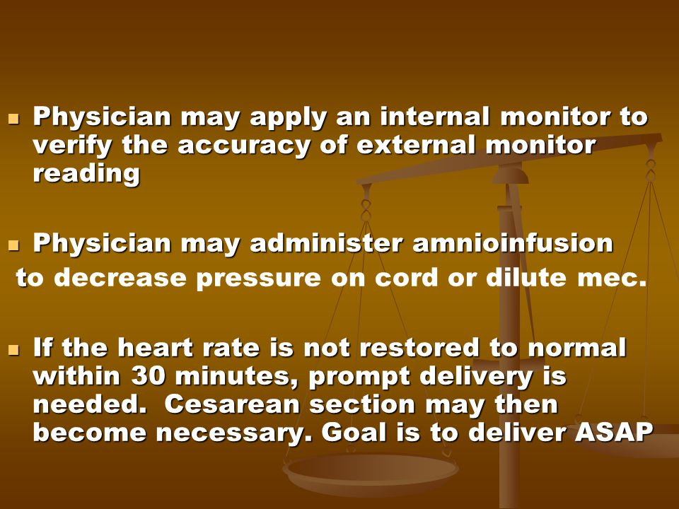 Physician may apply an internal monitor to verify the accuracy of external monitor reading