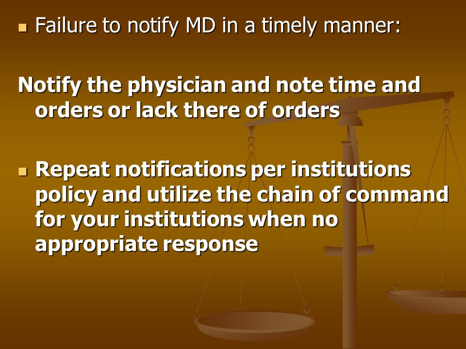 Failure to notify MD in a timely manner: