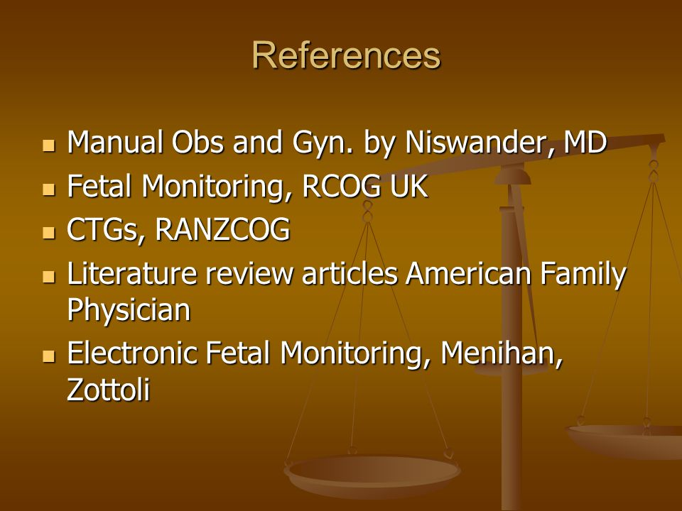 References Manual Obs and Gyn. by Niswander, MD