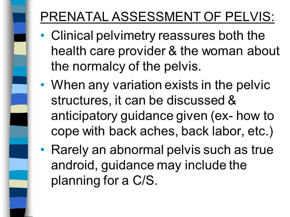 PRENATAL ASSESSMENT OF PELVIS: