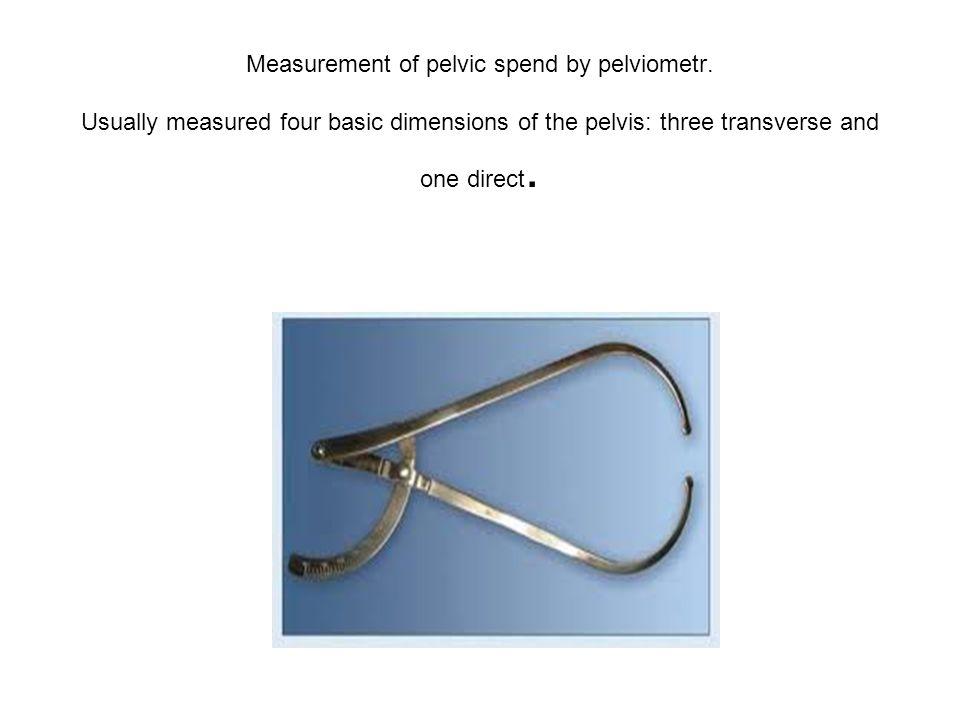 Measurement of pelvic spend by pelviometr