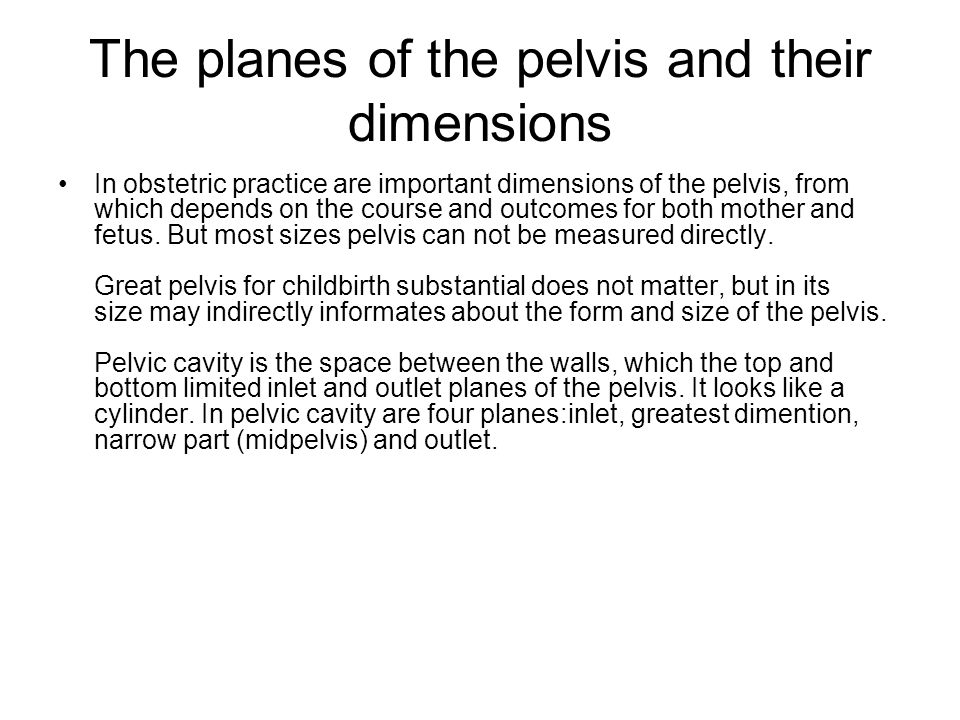 The planes of the pelvis and their dimensions