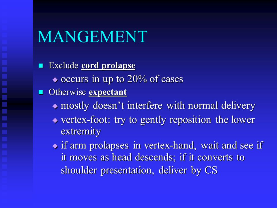 MANGEMENT occurs in up to 20% of cases