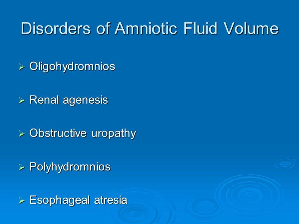 Disorders of Amniotic Fluid Volume