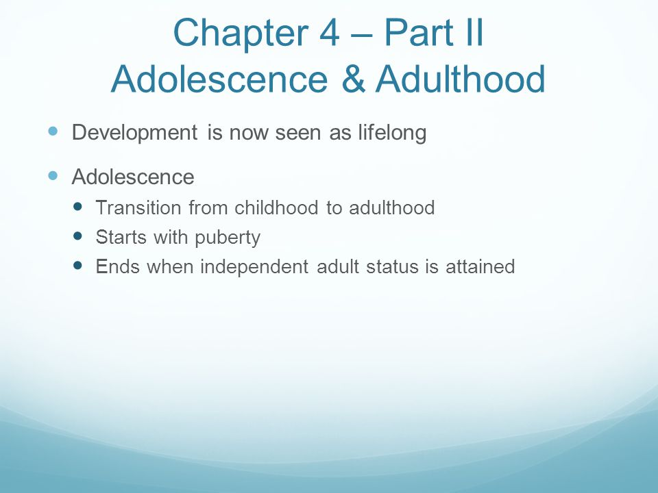 Chapter 4 – Part II Adolescence & Adulthood