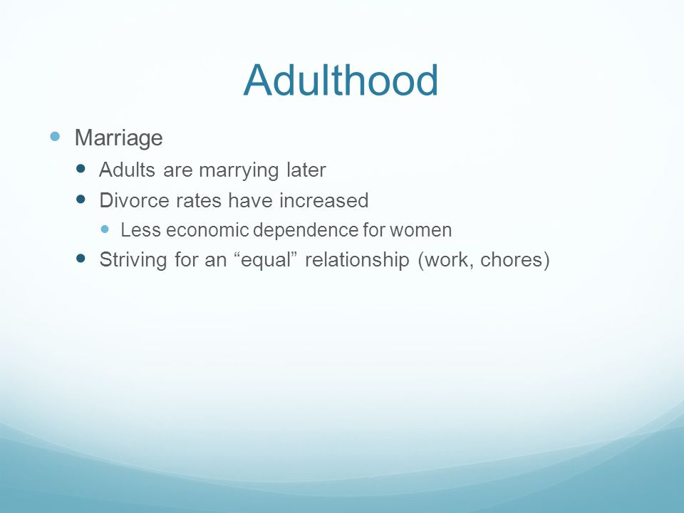 Adulthood Marriage Adults are marrying later