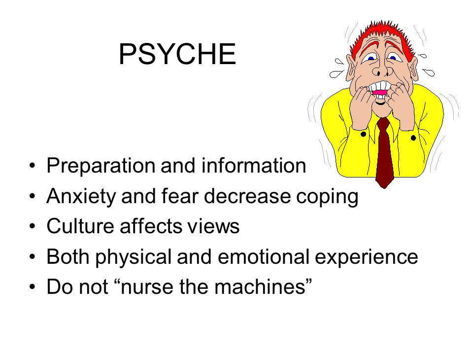 PSYCHE Preparation and information Anxiety and fear decrease coping
